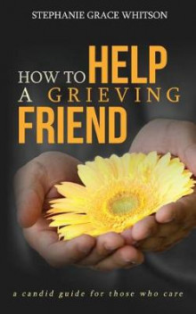 How to Help a Grieving Friend av Stephanie Grace Whitson (Heftet)