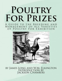Poultry for Prizes av James Long og W M Elkington (Heftet)