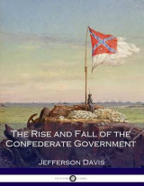 Omslag - The Rise and Fall of the Confederate Government