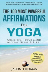 Omslag - Affirmation - The 100 Most Powerful Affirmations for Yoga - 2 Amazing Affirmative Bonus Books Included for Fitness & Anxiety