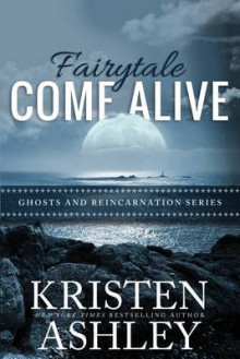 Fairytale Come Alive av Kristen Ashley (Heftet)