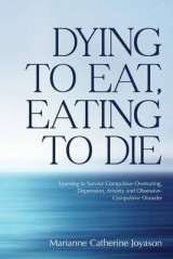 Omslag - Dying to Eat, Eating to Die