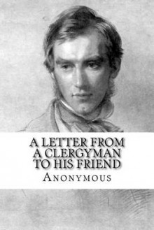 A Letter from a Clergyman to His Friend av Anonymous (Heftet)