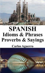 Omslag - Spanish Idioms & Phrases - Proverbs & Sayings
