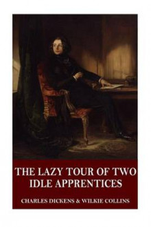 The Lazy Tour of Two Idle Apprentices av Charles Dickens og Wilkie Collins (Heftet)