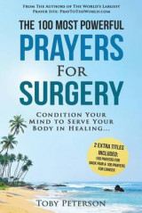 Omslag - Prayer - The 100 Most Powerful Prayers for Surgery - 2 Amazing Bonus Books to Pray for Back Pain & Cancer