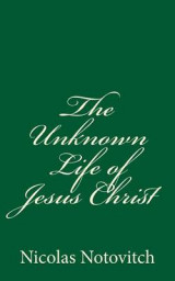 Omslag - The Unknown Life of Jesus Christ