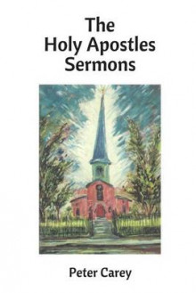The Holy Apostles Sermons av Peter Carey (Heftet)