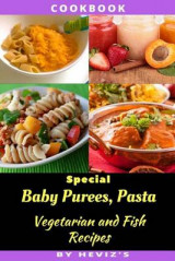 Omslag - Special Baby Purees, Pasta, Vegetarian Baby and Fish Recipes