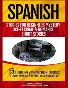 Spanish Stories for Beginners av World Language Institute Spain og Christian Stahl (Heftet)