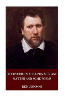 Discoveries Made Upon Men and Matter and Some Poems av Ben Jonson (Heftet)