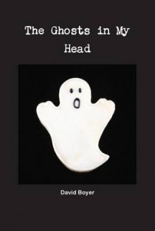 The Ghosts in My Head av David Boyer (Heftet)