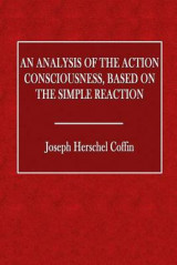 Omslag - An Analysis of the Action Consciousness, Based on the Simple Reaction