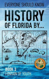 Omslag - History of Florida By... Book 3. Fountain of Youth.