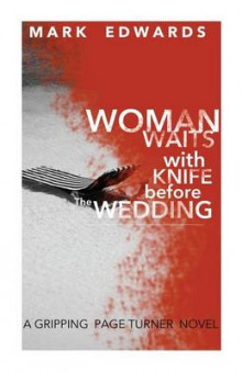 Woman Waits with Knife Before the Wedding av Mark Edwards (Heftet)