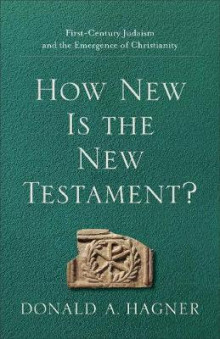 How New Is the New Testament? av Donald A. Hagner (Heftet)