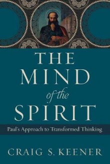 The Mind of the Spirit av Craig S. Keener (Heftet)