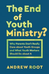The End of Youth Ministry? av Andrew Root (Heftet)