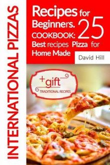 International Pizzas Recipes for Beginners. av David Hill (Heftet)