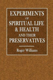 Experiments of Spiritual Life & Health av Roger Williams (Heftet)