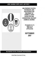 Omslag - Multiservice Tactics, Techniques, and Procedures for Treatment of Chemical Agent Casualties and Conventional Military Chemical Injuries FM 4-02.285 (FM 8-285) McRp 4-11.1a Ntrp 4-02.22 Afttp (I) 3-2.69 September 2007