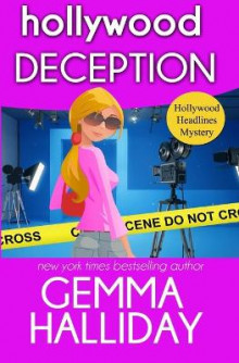 Hollywood Deception av Gemma Halliday og Anna Snow (Heftet)
