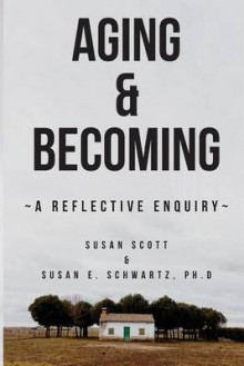 Aging & Becoming av Susan Scott (Heftet)