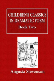Children's Classics in Dramatic Form - Book Two av Augusta Stevenson (Heftet)