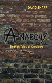 Anarchy - Strange Tales of Outsiders av David Sharp (Heftet)
