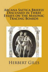 Omslag - Arcana Saitica Briefly Discussed in Three Essays on the Masonic Tracing Boards