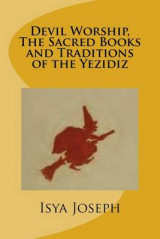 Omslag - Devil Worship, the Sacred Books and Traditions of the Yezidiz