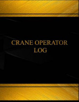 Omslag - Crane Operator Log (Log Book, Journal - 125 Pgs, 8.5 X 11 Inches)