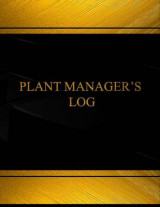 Omslag - Plant Manager?s Log (Log Book, Journal - 125 Pgs, 8.5 X 11 Inches)