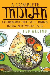 Omslag - A Complete Indian Cookbook That Will Bring India Into Your Lives