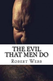 The Evil That Men Do av Robert Webb (Heftet)