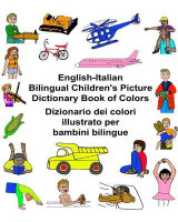 Omslag - English-Italian Bilingual Children's Picture Dictionary Book of Colors Dizionario Dei Colori Illustrato Per Bambini Bilingue