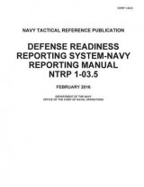 Omslag - Navy Tactical Reference Publication Ntrp 1-03.5 Defense Readiness Reporting System-Navy Reporting Manual February 2016