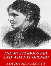 The Mysterious Key and What It Opened av Louisa May Alcott (Heftet)