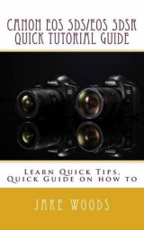 Omslag - Canon EOS 5ds/EOS 5dsr Quick Tutorial Guide