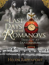 The Last Days of the Romanovs av Helen Rappaport (Lydbok-CD)