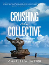 Crushing the Collective av Charles W. Sasser (Lydbok-CD)