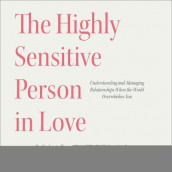 The Highly Sensitive Person in Love av Elaine N. Aron (Lydbok-CD)