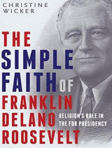 Omslag - The Simple Faith of Franklin Delano Roosevelt