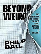 Beyond Weird av Philip Ball (Lydbok-CD)