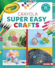 Crayola (R) Super Easy Crafts av Rebecca Felix (Innbundet)