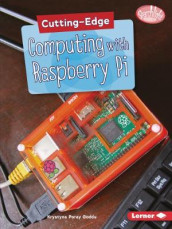 Cutting-Edge Computing with Raspberry Pi av Krystyna Poray Goddu (Heftet)