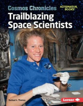Trailblazing Space Scientists av Rachael L. Thomas (Innbundet)