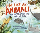 Omslag - Play Like an Animal!: Why Critters Splash, Race, Twirl, and Chase