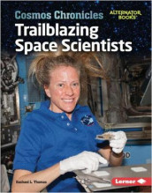 Trailblazing Space Scientists av Rachael L. Thomas (Heftet)