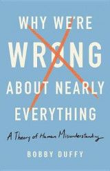 Omslag - Why We're Wrong about Nearly Everything